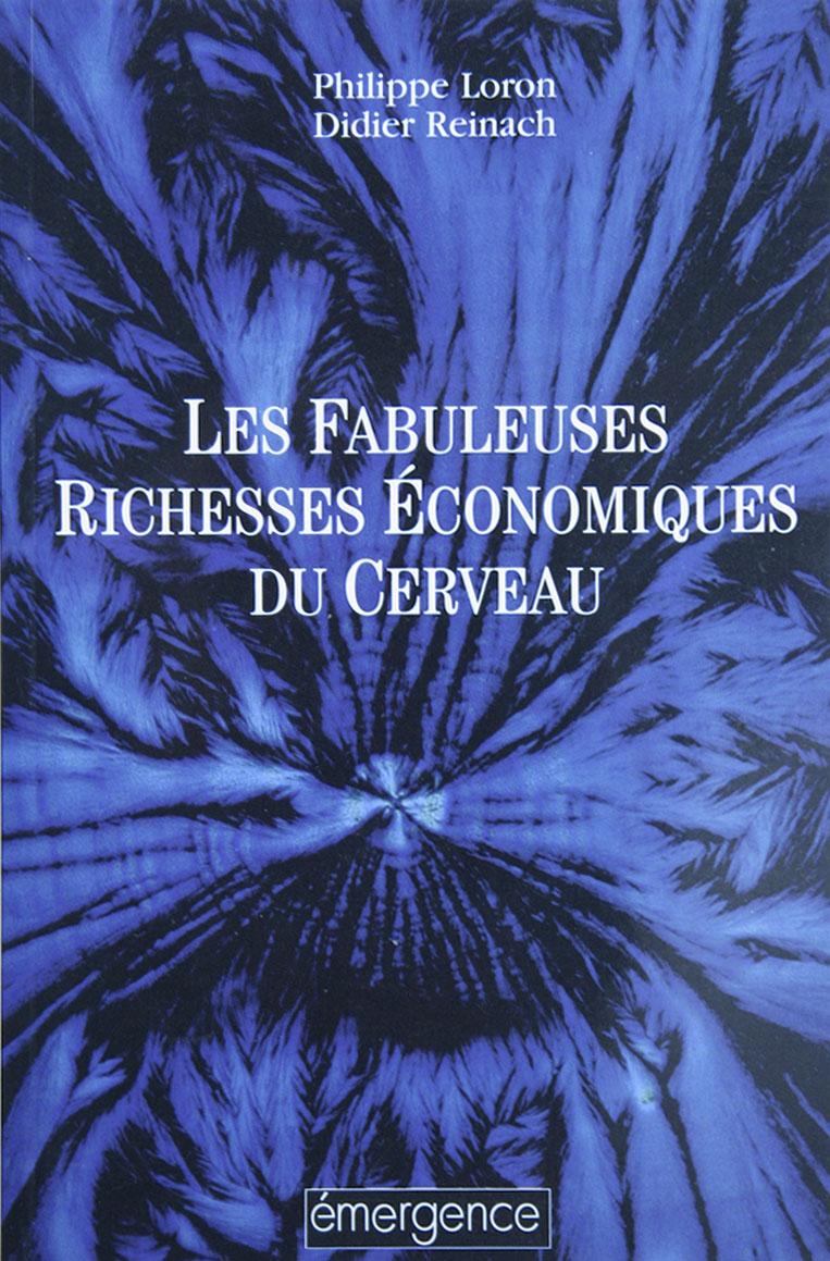 LIVRE-LES-FABULEUSES-RICHESSES-ECONOMIQUES-DU-CERVEAU copie